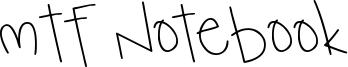 MTF Notebook Font