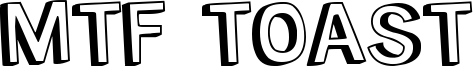 MTF Toast Font