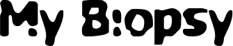 My Biopsy Font