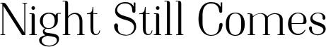 Night Still Comes Font