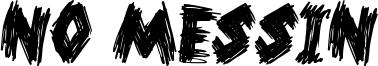 No Messin Font