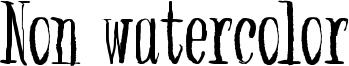 Non watercolor Font