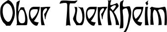 Ober Tuerkheim Font