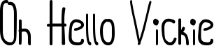 Oh Hello Vickie Font