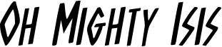 ohmightyisisrotal.ttf