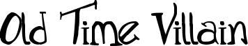 Old Time Villain Font