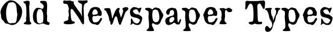 Old Newspaper Types Font