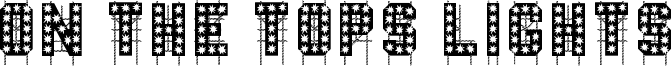 On The Tops Lights Font