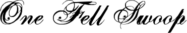 One Fell Swoop Font
