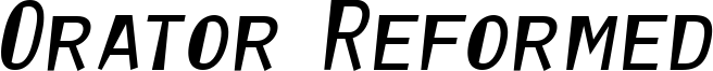 Orator Reformed Font