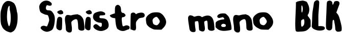 O Sinistro mano BLK Font