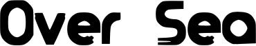Over Sea Font