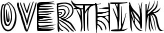 Overthink Font