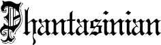 Phantasinian Font