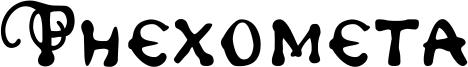 Phexometa Font