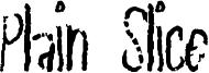 Plain Slice Font