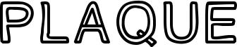 PLAQUE Font