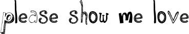 Please Show Me Love Font