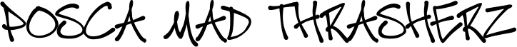 Posca Mad Thrasherz Font