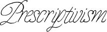 Prescriptivism Font