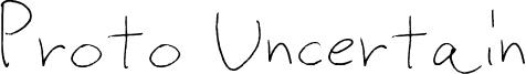 Proto Uncertain Font