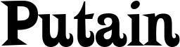 Putain Font