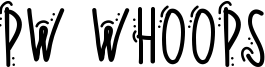 PW Whoops Font