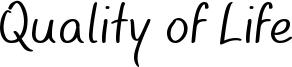Quality of Life Font