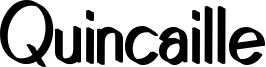 Quincaille Font