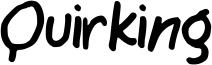 Quirking Font