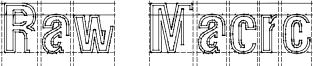 Raw Macro Font