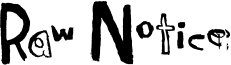 Raw Notice Font