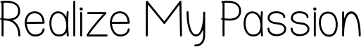 Realize My Passion Font