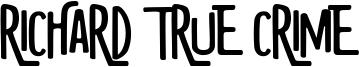 Richard True Crime Font