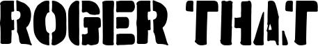 Roger That Font