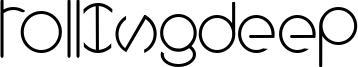 Rollingdeep Font
