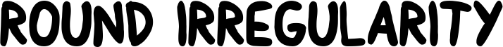 Round Irregularity Font