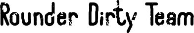 Rounder Dirty Team Font