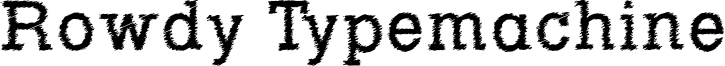Rowdy Typemachine Font