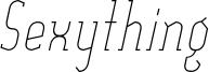 Sexything_Thin_Italic.ttf