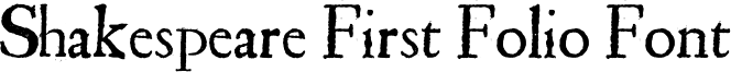 Shakespeare First Folio Font Font