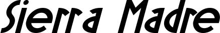 Sierra Madre Bold Italic.otf