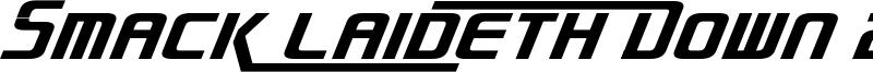 Smack Laideth Down 2016 Oblique.otf