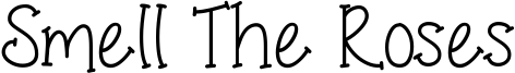 Smell The Roses Font