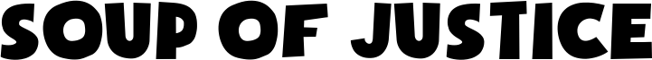 Soup of Justice Font
