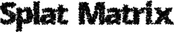 Splat Matrix Font