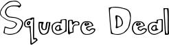 Square Deal Font