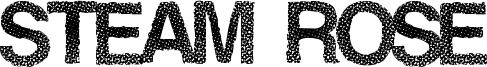 Steam Rose Font