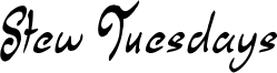 Stew Tuesdays Font