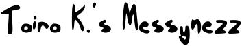 Taira K.'s Messynezz Font